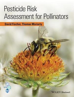 Pesticide Risk Assessment for Pollinators af David Fischer