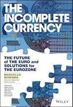 The Incomplete Currency (Wiley Finance)