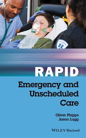 Rapid Emergency and Unscheduled Care af Oliver Phipps