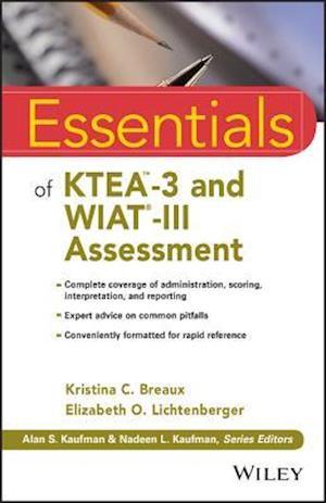 Essentials of KTEA-3 and WIAT-III Assessment af Elizabeth O. Lichtenberger, Kristina C. Breaux