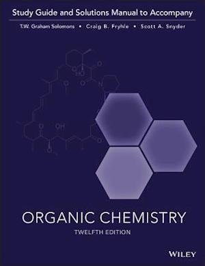 Organic Chemistry, 12e Study Guide / Student Solutions Manual af T. W. Graham Solomons, Craig B. Fryhle, Scott A. Snyder