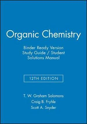 Organic Chemistry, 12e Binder Ready Version Study Guide / Student Solutions Manual af T. W. Graham Solomons, Craig B. Fryhle, Scott A. Snyder