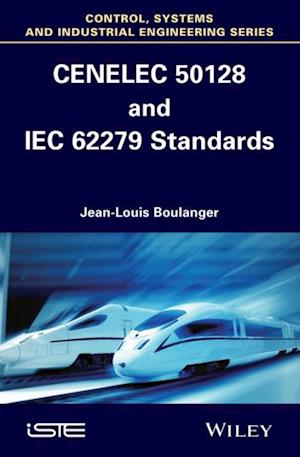 CENELEC 50128 and IEC 62279 Standards af Jean-Louis Boulanger