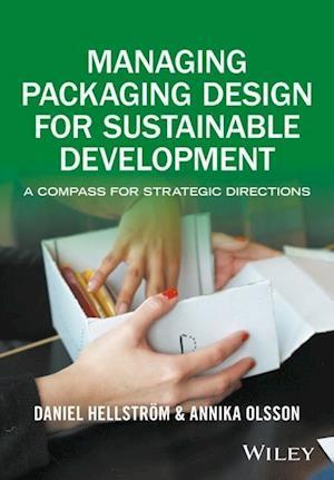Bog, paperback Managing Packaging Design for Sustainable Development af Daniel Hellstrom