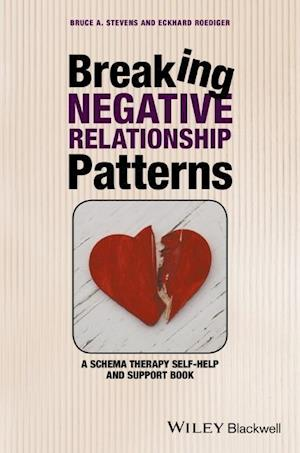 Breaking Negative Relationship Patterns af Bruce A. Stevens