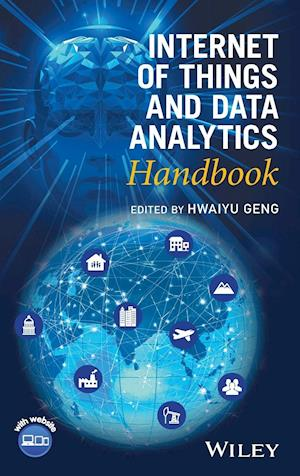 Bog, hardback Internet of Things and Data Analytics Handbook af Hwaiyu Geng