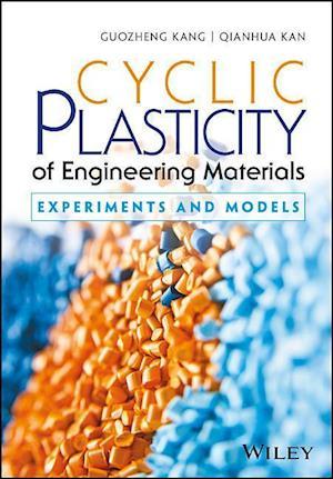Bog, hardback Cyclic Plasticity of Engineering Materials af Qianhua Kan, Guozheng Kang
