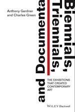 Biennials, Triennials, and Documenta af Anthony Gardner