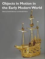 Objects in Motion in the Early Modern World (Art History Special Issues)