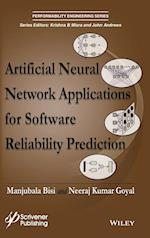 Artificial Neural Network Applications for Software Reliability Prediction (Performability Engineering)