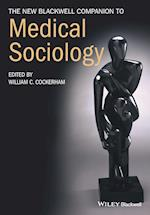 The New Blackwell Companion to Medical Sociology (Wiley Blackwell Companions to Sociology)