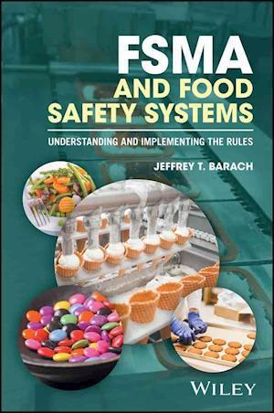 Bog, paperback FSMA and Food Safety Systems af Jeffrey T. Barach