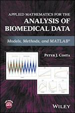 Applied Mathematics for the Analysis of Biomedical Data af Peter J. Costa