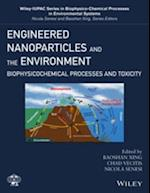 Engineered Nanoparticles and the Environment (Wiley Series Sponsored by Iupac in Biophysico-chemical Processes in Environmental Systems)