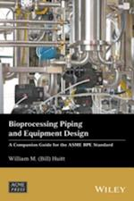Bioprocessing Piping and Equipment Design (Wiley ASME Press Series)