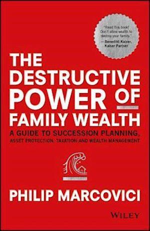 Destructive Power of Family Wealth af Philip Marcovici