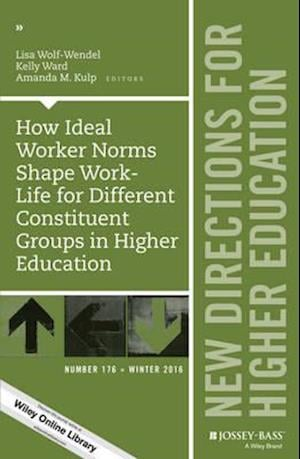 Bog, paperback How Ideal Worker Norms Shape Work-Life for Different Constituent Groups in Higher Education, HE176 af Lisa E. Wolf-Wendel