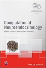 Computational Neuroendocrinology (Wiley INF Masterclass in Neuroendocrinology Series)