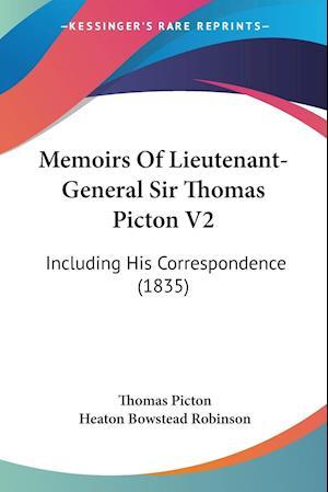 Memoirs of Lieutenant-General Sir Thomas Picton V2 af Heaton Bowstead Robinson, Thomas Picton