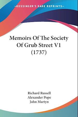 Memoirs of the Society of Grub Street V1 (1737) af John Martyn, Richard Russell, Alexander Pope