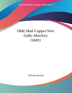 Olde Mad-Cappes New Gally-Mawfrey (1603) af Nicholas Breton