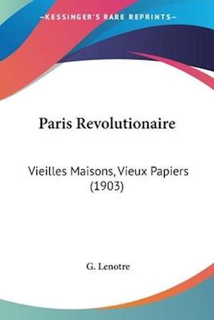 Paris Revolutionaire af G. Lenotre
