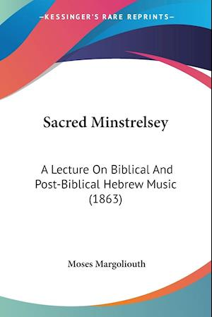 Sacred Minstrelsey af Moses Margoliouth