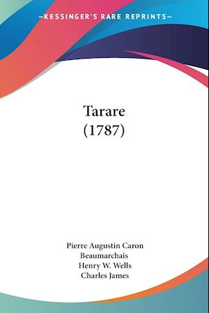 Tarare (1787) af Pierre Augustin Caron Beaumarchais, Charles James, Henry W. Wells