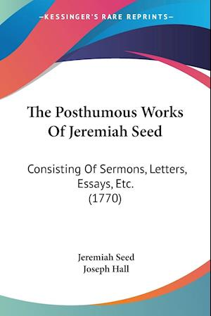 The Posthumous Works of Jeremiah Seed af Jeremiah Seed