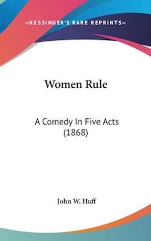 Women Rule af John W. Huff