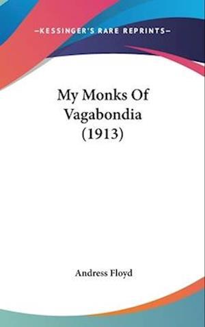 My Monks of Vagabondia (1913) af Andress Floyd