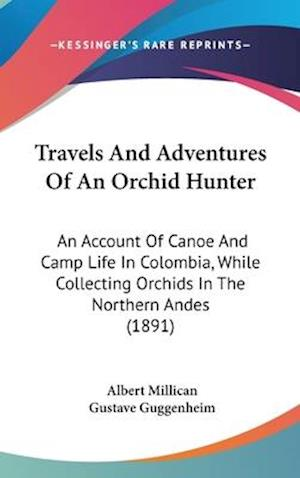 Travels and Adventures of an Orchid Hunter af Albert Millican