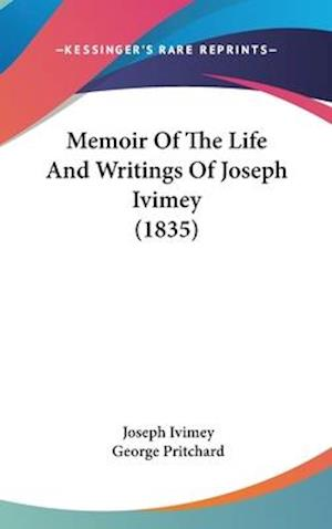 Memoir of the Life and Writings of Joseph Ivimey (1835) af George Pritchard, Joseph Ivimey