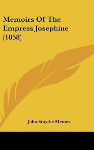 Memoirs of the Empress Josephine (1858) af John Smythe Memes