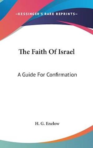 The Faith of Israel af H. G. Enelow