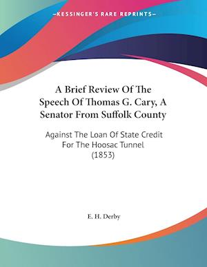 A Brief Review of the Speech of Thomas G. Cary, a Senator from Suffolk County af Elias Hasket Derby