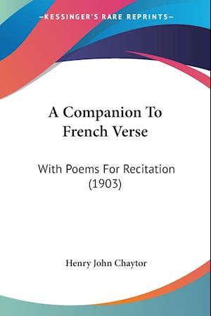 A Companion to French Verse af Henry John Chaytor