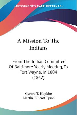 A Mission to the Indians af Gerard T. Hopkins