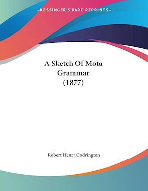A Sketch of Mota Grammar (1877) af Robert Henry Codrington