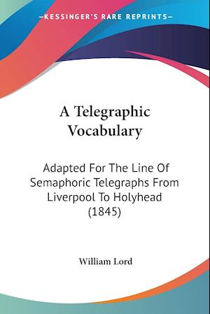 A Telegraphic Vocabulary af William Lord