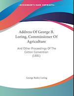 Address of George B. Loring, Commissioner of Agriculture af George Bailey Loring