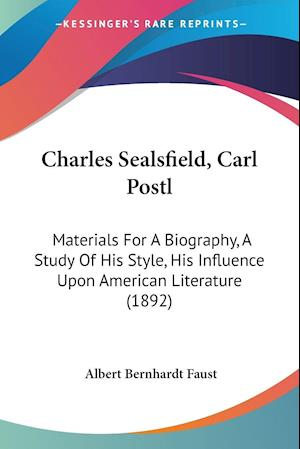 Charles Sealsfield, Carl Postl af Albert Bernhardt Faust