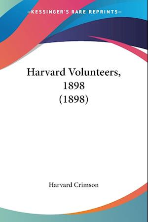 Harvard Volunteers, 1898 (1898) af Harvard Crimson, Crimson Harvard Crimson