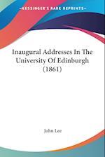 Inaugural Addresses in the University of Edinburgh (1861)