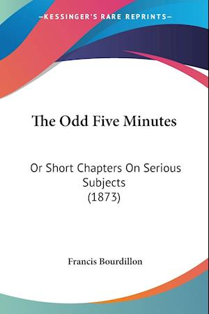 The Odd Five Minutes af Francis Bourdillon
