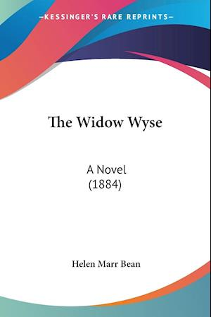 The Widow Wyse af Helen Marr Bean