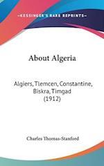 About Algeria af Charles Thomas-Stanford