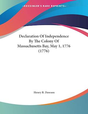 Declaration of Independence by the Colony of Massachusetts Bay, May 1, 1776 (1776) af Henry Barton Dawson