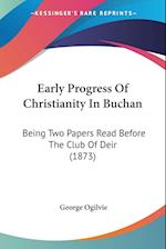 Early Progress of Christianity in Buchan af George Ogilvie