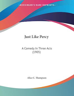 Just Like Percy af Alice C. Thompson